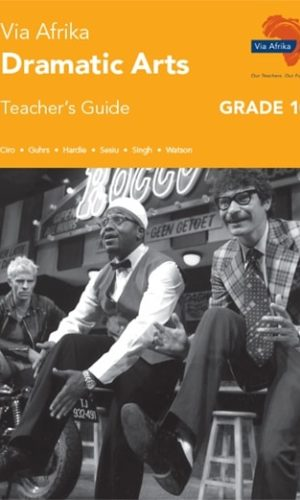 Via Afrika Dramatic Arts Grade 10 Teacher's Guide (Printed book.)