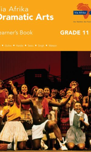 Via Afrika Dramatic Arts Grade 11 Learner's Book (Printed book.)
