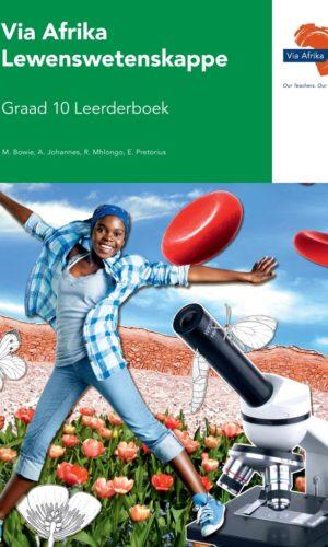 Via Afrika Lewenswetenskappe Graad 10 Leerderboek (Printed book.)