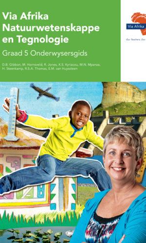 Via Afrika Natuurwetenskappe en Tegnologie Graad 5 Onderwysersgids (Printed book.)