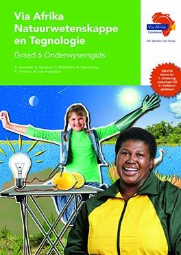 Via Afrika Natuurwetenskappe en Tegnologie Graad 6 Onderwysersgids (Printed book.)