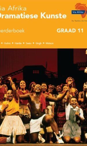 Via Afrika Dramatiese Kunste Graad 11 Leerderboek (Printed book.)