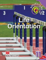 SOLUTIONS FOR ALL Life Orientation GRADE 11 LEARNER'S BOOK