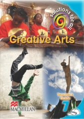 SOLUTIONS FOR ALL Creative Arts GRADE 7 TEACHER 'S GUIDE