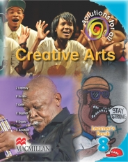 SOLUTIONS FOR ALL Creative Arts GRADE 8 LEARNER 'S BOOK