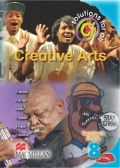 SOLUTIONS FOR ALL Creative Arts GRADE 8 TEACHER 'S GUIDE