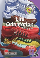 SOLUTIONS FOR ALL Life Orientation GRADE 12 TEACHER'S GUIDE