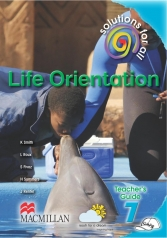 SOLUTIONS FOR ALL Life Orientation GRADE 7 TEACHER 'S GUIDE