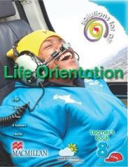 SOLUTIONS FOR ALL Life Orientation GRADE 8 LEARNER 'S BOOK