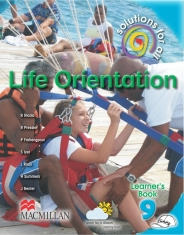 SOLUTIONS FOR ALL Life Orientation GRADE 9 LEARNER 'S BOOK