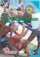 SOLUTIONS FOR ALL Life Orientation GRADE 9 TEACHER 'S GUIDE