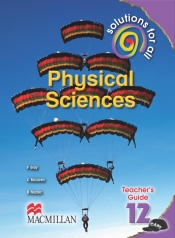 SOLUTIONS FOR ALL Physical SciencesS GRADE 12 TEACHER'S GUIDE