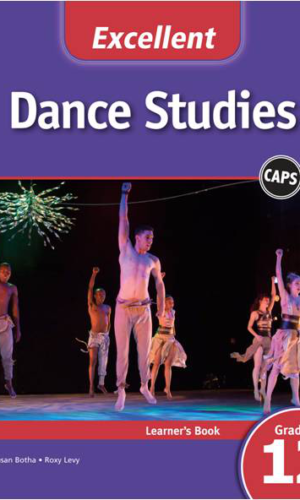 Excellent Dance Studies Grade 12 Learner's Book