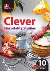 CLEVER Hospitality Studies GRADE 10 TEACHER'S GUIDE