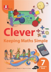 CLEVER KEEPING MATHS SIMPLE GRADE 7 LEARNER 'S BOOK