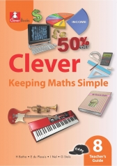 CLEVER KEEPING MATHS SIMPLE GRADE 8 TEACHER 'S GUIDE