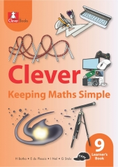 CLEVER KEEPING MATHS SIMPLE GRADE 9 LEARNER 'S BOOK