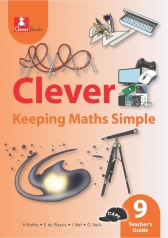 CLEVER KEEPING MATHS SIMPLE GRADE 9 TEACHER 'S GUIDE