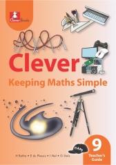 CLEVER KEEPING MATHS SIMPLE GRADE 9 TEACHER 'S GUIDE