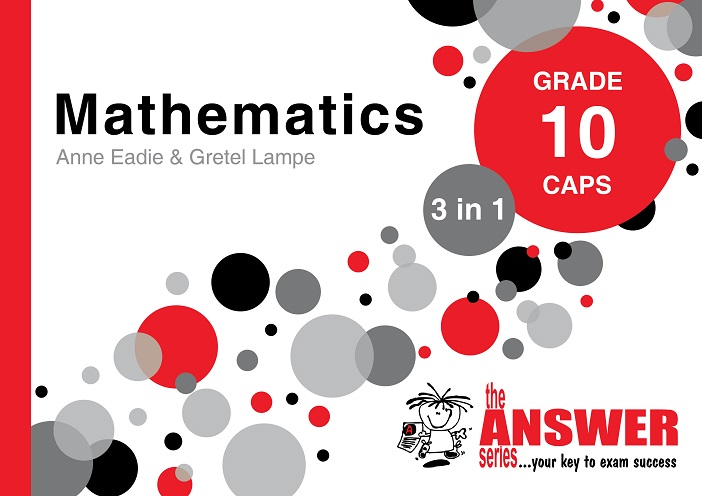 GR 10 Mathematics 3in1 CAPS