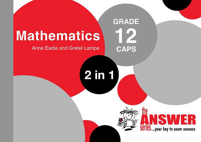GR 12 Mathematics 2in1 CAPS