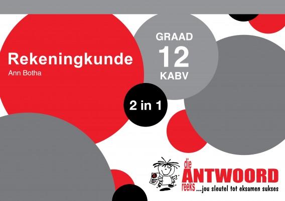 GR 12 REKENINGKUNDE 2in1 KABV
