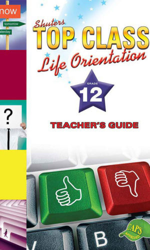 TOP CLASS Life Orientation GRADE 12 TEACHER'S GUIDE