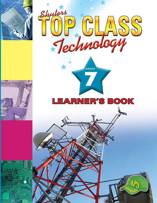 TOP CLASS Technology GRADE 7 LEARNER'S BOOK