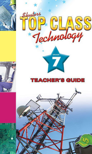 TOP CLASS Technology GRADE 7 TEACHER'S GUIDE