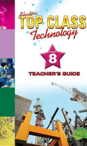 TOP CLASS Technology GRADE 8 TEACHER'S GUIDE
