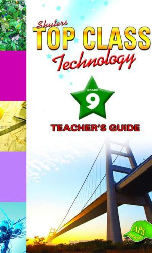 TOP CLASS Technology GRADE 9 TEACHER'S GUIDE