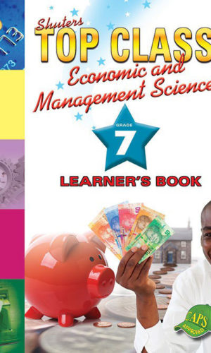 TOP CLASS Economic and Management Sciences GRADE 7 LEARNER'S BOOK