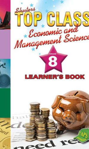 TOP CLASS Economic and Management Sciences GRADE 8 LEARNER'S BOOK