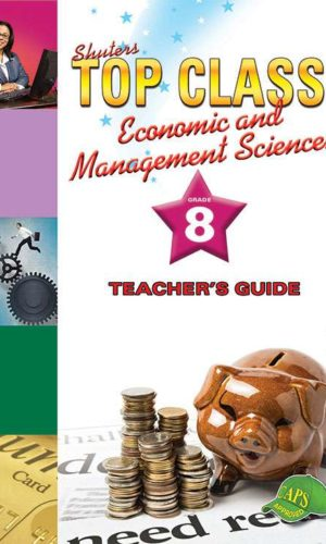 TOP CLASS Economic and Management Sciences GRADE 8 TEACHER'S RESOURCE