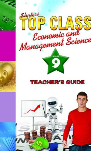 TOP CLASS Economic and Management Sciences GRADE 9 TEACHER'S RESOURCE