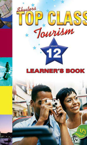 TOP CLASS TOURISM GRADE 12 LEARNER'S BOOK