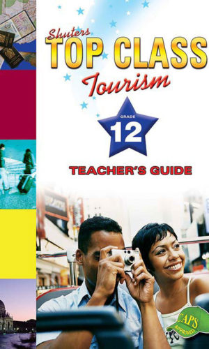TOP CLASS TOURISM GRADE 12 TEACHER'S GUIDE